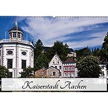 Kaiserstadt Aachen (Wandkalender 2019 DIN A2 quer): Aachen - schon Karl der Große wusste die Vorzüge der Stadt zu schätzen (Monatskalender, 14 Seiten ) (CALVENDO Orte)