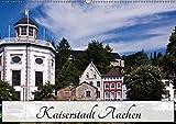 Kaiserstadt Aachen (Wandkalender 2019 DIN A2 quer): Aachen - schon Karl der Große wusste die Vorzüge der Stadt zu schätzen (Monatskalender, 14 Seiten ) (CALVENDO Orte) - U boeTtchEr