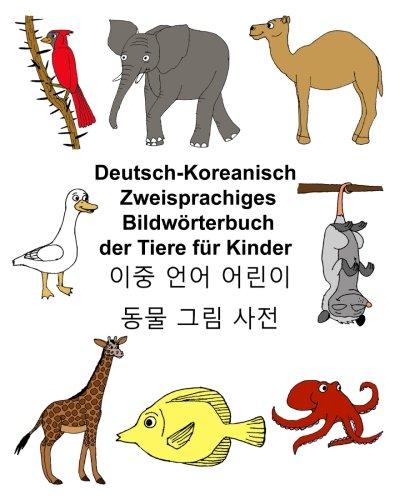 Deutsch-Koreanisch Zweisprachiges Bildwörterbuch der Tiere für Kinder (FreeBilingualBooks.com)