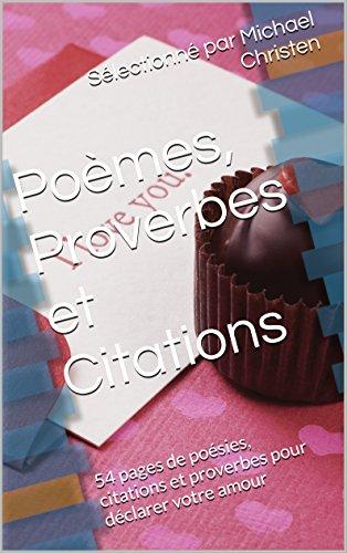 Poèmes, Proverbes et Citations: 54 pages de poésies, citations et proverbes pour déclarer votre amour par Michael Christen