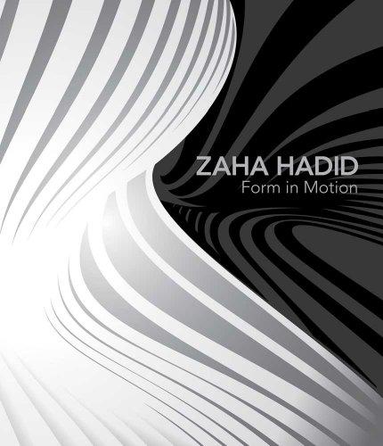 Zaha Hadid – Form in Motion