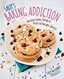 Sally's Baking Addiction: Irresistible Cupcakes, Cookies, and Desserts for Your Sweet-Tooth Fix