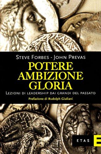 potere-ambizione-gloria-lezioni-di-leadership-dai-grandi-del-passato