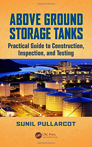 Above Ground Storage Tanks: Practical Guide to Construction, Inspection, and Testing (Filet Box)