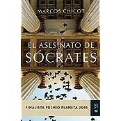 El asesinato de Sócrates: Finalista Premio Planeta 2016 (Volumen independiente)