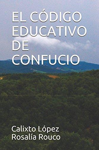 EL CÓDIGO EDUCATIVO DE CONFUCIO (LOS TRES CÓDIGOS DE CONFUCIO)