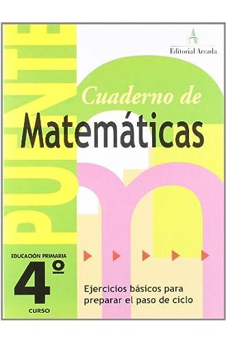 Cuaderno De Matemáticas. Puente 4º Curso Primaria. Ejercicios Básicos Para Preparar El Paso De Ciclo