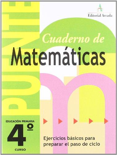 Cuaderno De Matemáticas. Puente 4º Curso Primaria. Ejercicios Básicos Para Preparar El Paso De Ciclo - 9788478874118 por Vv.Aa.