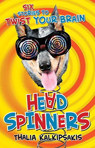 Head Spinners: Six stories to twist your brain (English Edition) -