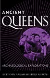 Ancient Queens: Archaeological Explorations (Gender and Archaeology)