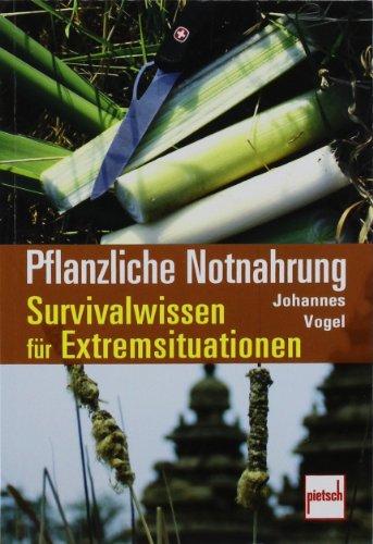 Pflanzliche Notnahrung Survivalwissen Fur Extremsituationen Pdf Download Richellemikey