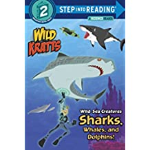 Wild Sea Creatures Sharks, Whales And Dolphins Step Into Reading Lvl 2:Wild Kratts (Step Into Reading. Step 2)