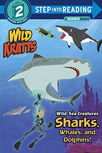 Wild Sea Creatures Sharks, Whales And Dolphins Step Into Reading Lvl 2: Wild Kratts (Step Into Reading. Step 2) por Chris Kratt