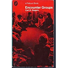 Encounter Groups (Pelican) by Carl R. Rogers (1973-05-31)