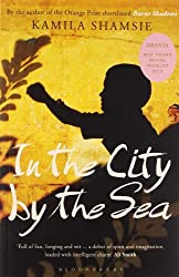 In the City by the Sea by Kamila Shamsie (2004-06-21)