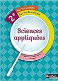 Sciences appliquées 2e Bac Pro Cuisine de Margaret Andriamampandry-Rakotoarivelo,Martin Woelfli ( 23 avril 2011 )