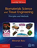 Biomaterials Science and Tissue Engineering: Principles and Methods (Cambridge IISc Series)