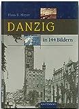 DANZIG in 144 Bildern - 80 Seiten mit 144 historischen S/W-Abbildungen - RAUTENBERG Verlag