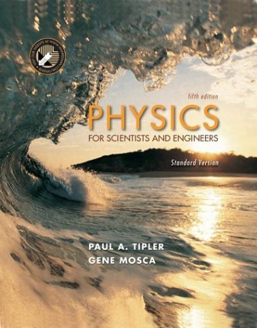 Physics for Scientists and Engineers by Paul A. Tipler (2003-08-22)