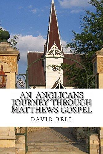 An Anglicans journey through matthews gospel by mr. david j. bell (2014-01-01) par mr. david j. bell