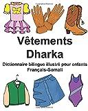 Français-Somali Vêtements/Dharka Dictionnaire bilingue illustré pour enfants