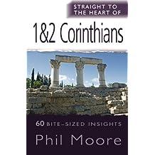 Straight to the Heart of 1 & 2 Corinthians: 60 Bite-sized Insights (Straight to the Heart series)