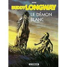 Buddy longway, tome 10 : Le Démon blanc