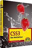 CSS3 - CSS3: Der Meisterkurs. Übersetzt von Jürgen Dubau (M+T Meisterkurs)