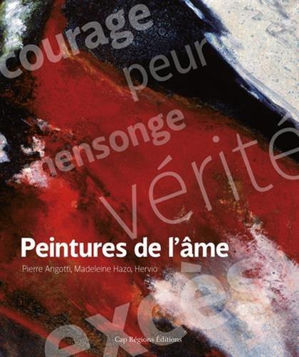 Peintures de l'âme par Pierre Angotti, Madeleine Hazo, Hervio