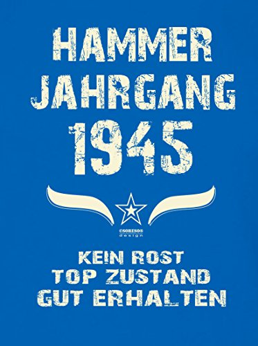 Geschenk zum 72. Geburtstag :-: Geschenkidee Herren kurzarm Geburtstags-Sprüche T-Shirt mit Jahreszahl :-: Hammer Jahrgang 1945 :-: Geburtstagsgeschenk Männer :-: Farbe: royal-blau Royal-Blau