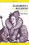Elizabeth I and Religion 1558-1603 (Lancaster Pamphlets)