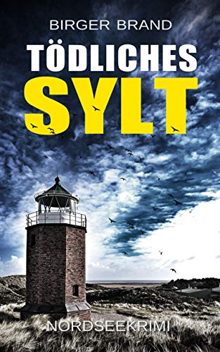 Tödliches Sylt: Nordseekrimi