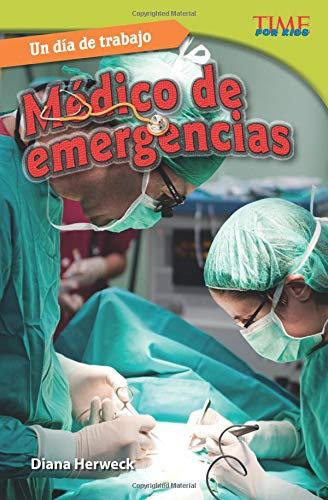 Un día de trabajo: Médico de emergencias (All in a Day's Work: Er Doctor) (Spanish Version) (Time for Kids Nonfiction Readers)
