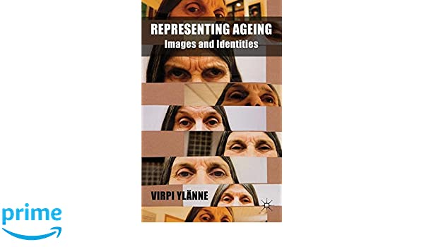 Representing Ageing: Images and Identities