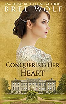 Conquering her Heart: A Regency Romance (A Forbidden Love Novella Series Book 8) (English Edition)