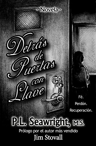 Detrás de Puertas con Llave eBook: P.L. Seawright, D.B. Sanders ...