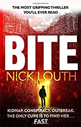 Bite: The most gripping thriller you will ever read by Nick Louth (2015-05-07)