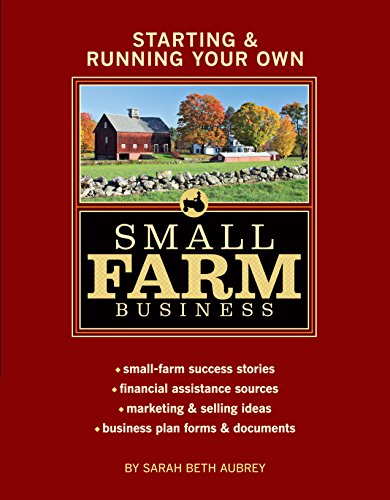 Starting & Running Your Own Small Farm Business: Small-Farm Success Stories * Financial Assistance Sources * Marketing & Selling Ideas * Business Plan por Sarah Beth Aubrey