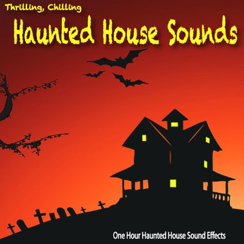 Thrilling chilling haunted house sounds by one hour for House music sounds
