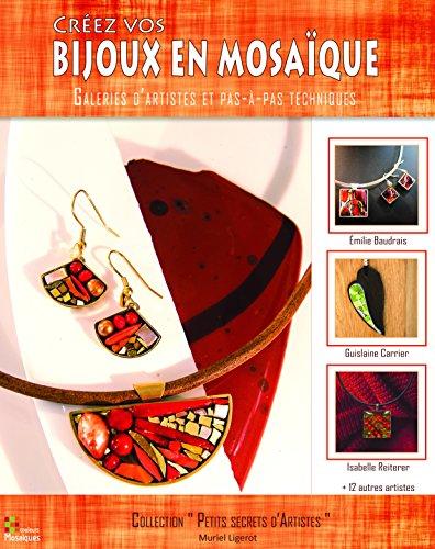 Crez vos bijoux en mosaque : Galeries d'artistes et pas--pas techniques