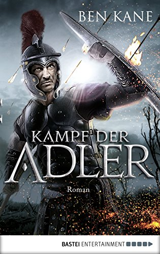 Kampf der Adler: Roman (Eagles of Rome 1)