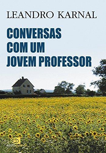 Conversas com Um Jovem Professor (Em Portuguese do Brasil) by Leandro Karnal (2012-08-02)