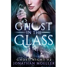 Ghost in the Glass: Volume 2 (Ghost Night)