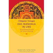 Das Mandala in uns: Die buddhistische Sicht der inneren Ordnung (Diederichs Gelbe Reihe)