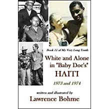 White and Alone in Baby Docs Haiti (My Very Long Youth, Book 11)