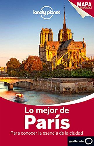 Lo mejor de París 3: Para conocer la esencia de la ciudad (Guías Lo mejor de Ciudad Lonely Planet) por Catherine Le Nevez