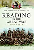 Reading in the Great War 1917-1919 (Your Town & Cities/Great War)