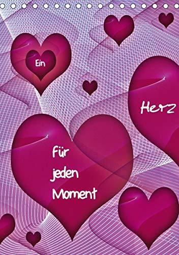 Ein Herz für jeden Moment (Tischkalender 2019 DIN A5 hoch): Herzen (Planer, 14 Seiten ) (CALVENDO Lifestyle)
