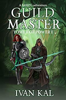 Guild Master: A LitRPG adventure (Tower of Power Book 1) (English Edition)