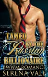 Tamed By The Russian Billionaire